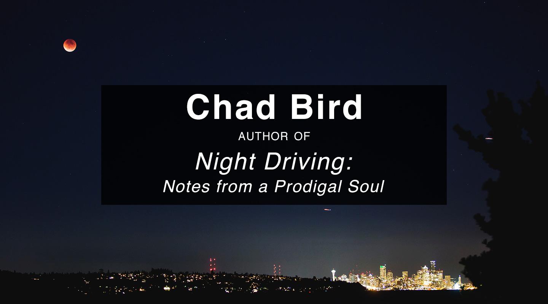 Night Driving – Chad Bird (Re-Air)
