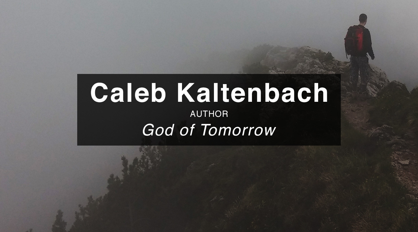God of Tomorrow – Caleb Kaltenbach