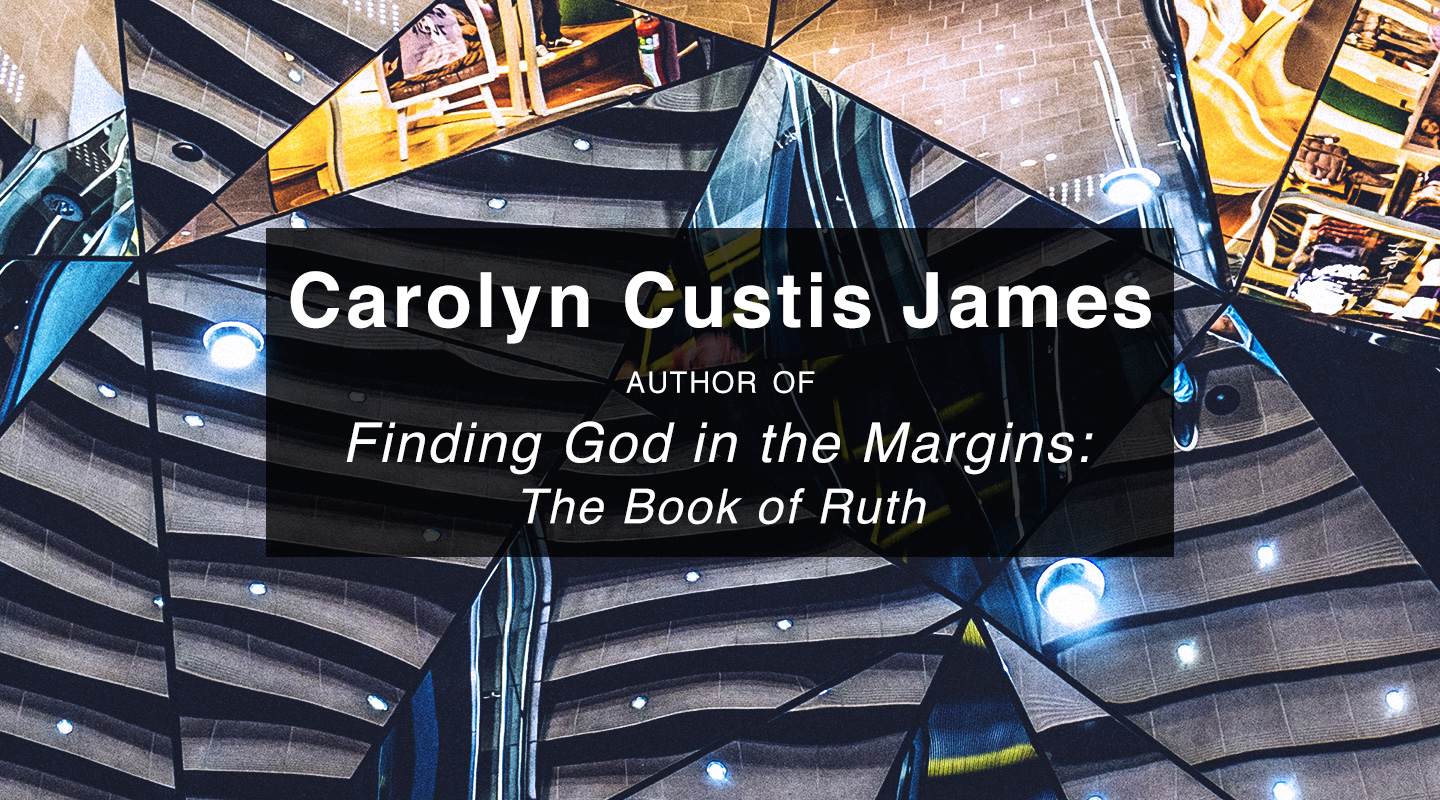 Finding God in the Margins – Carolyn Custis James