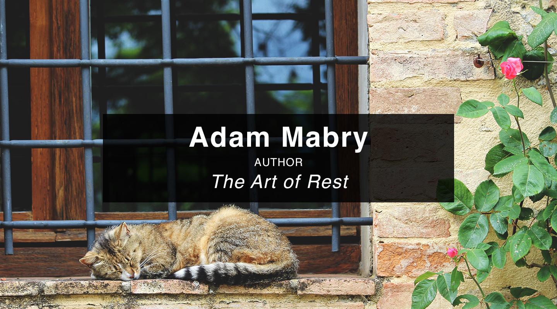 The Art of Rest – Adam Mabry