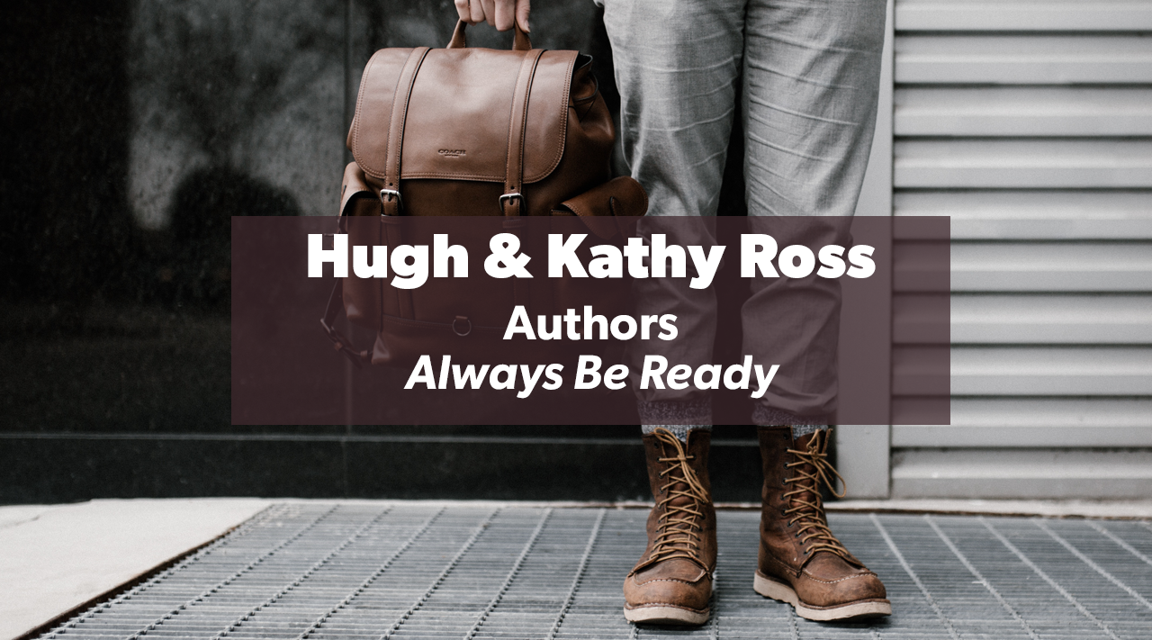 Always Be Ready – Hugh & Kathy Ross