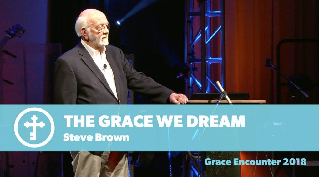 The Grace We Dream – Steve Brown