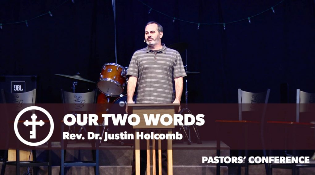 God's Two Words: Law and Gospel – Rev. Dr. Justin Holcomb