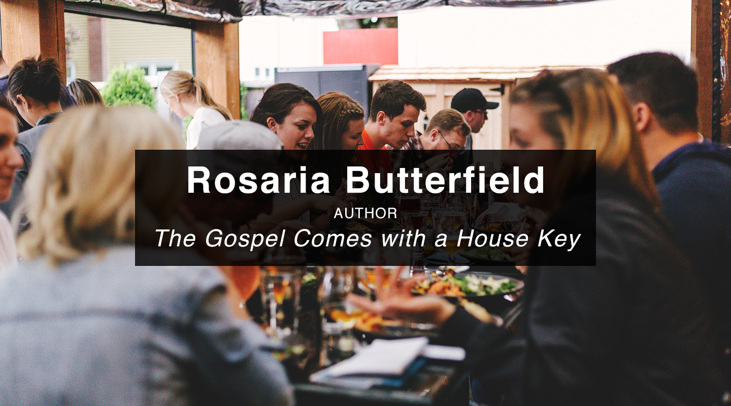 The Gospel with a House Key – Rosaria Butterfield