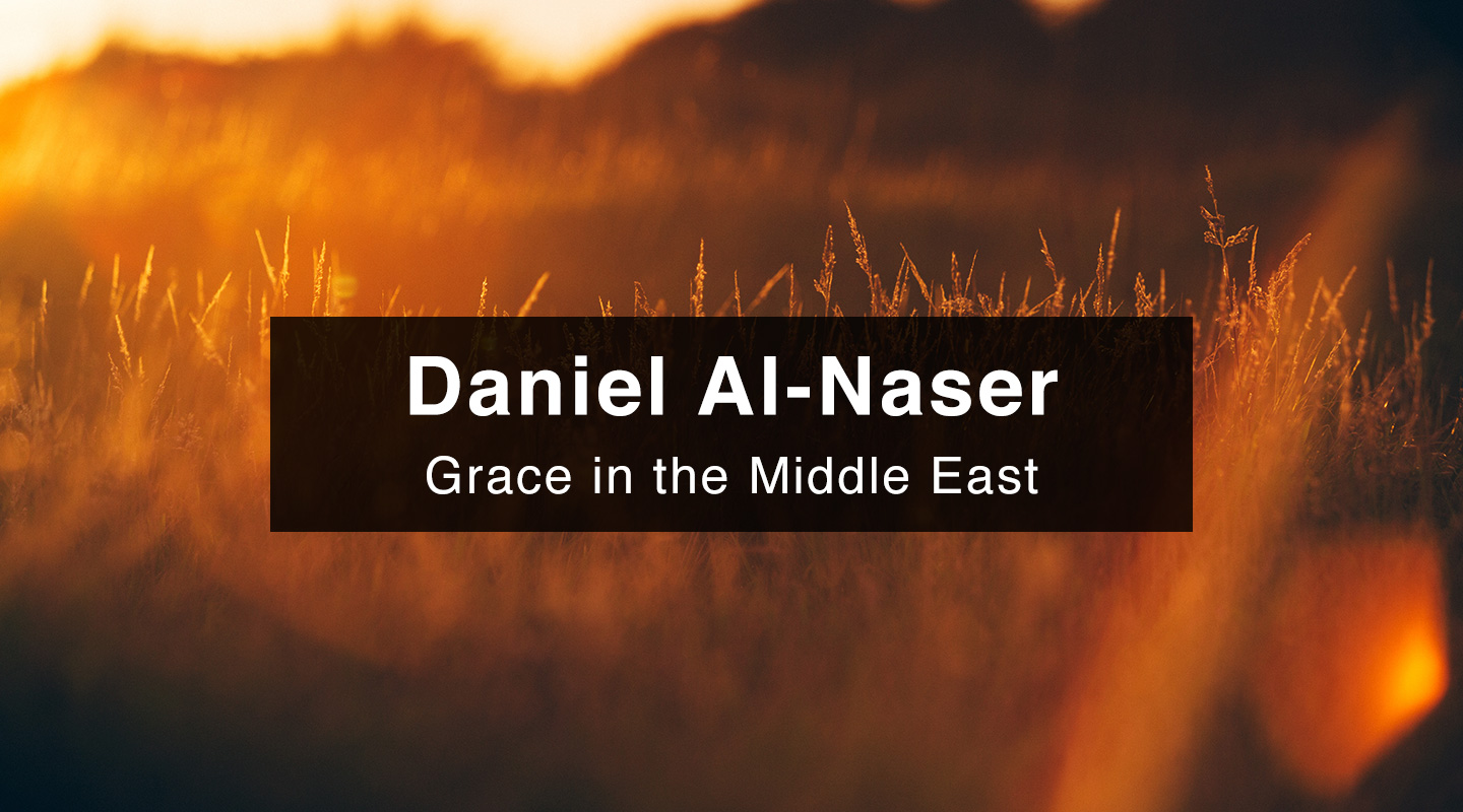 Grace in the Middle East – Daniel Al-Naser
