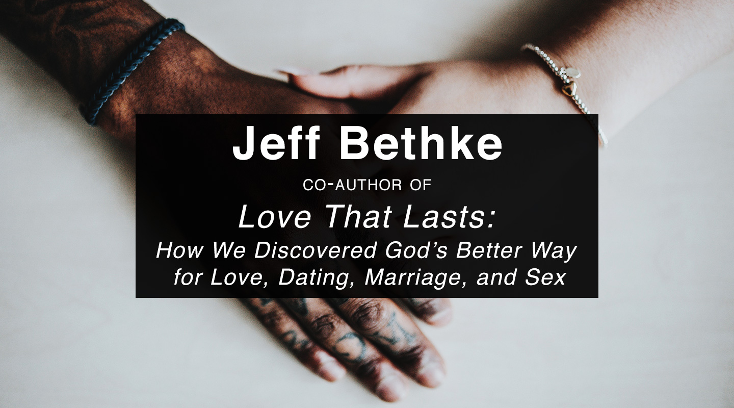 Love That Lasts – Jeff Bethke (Re-Air)
