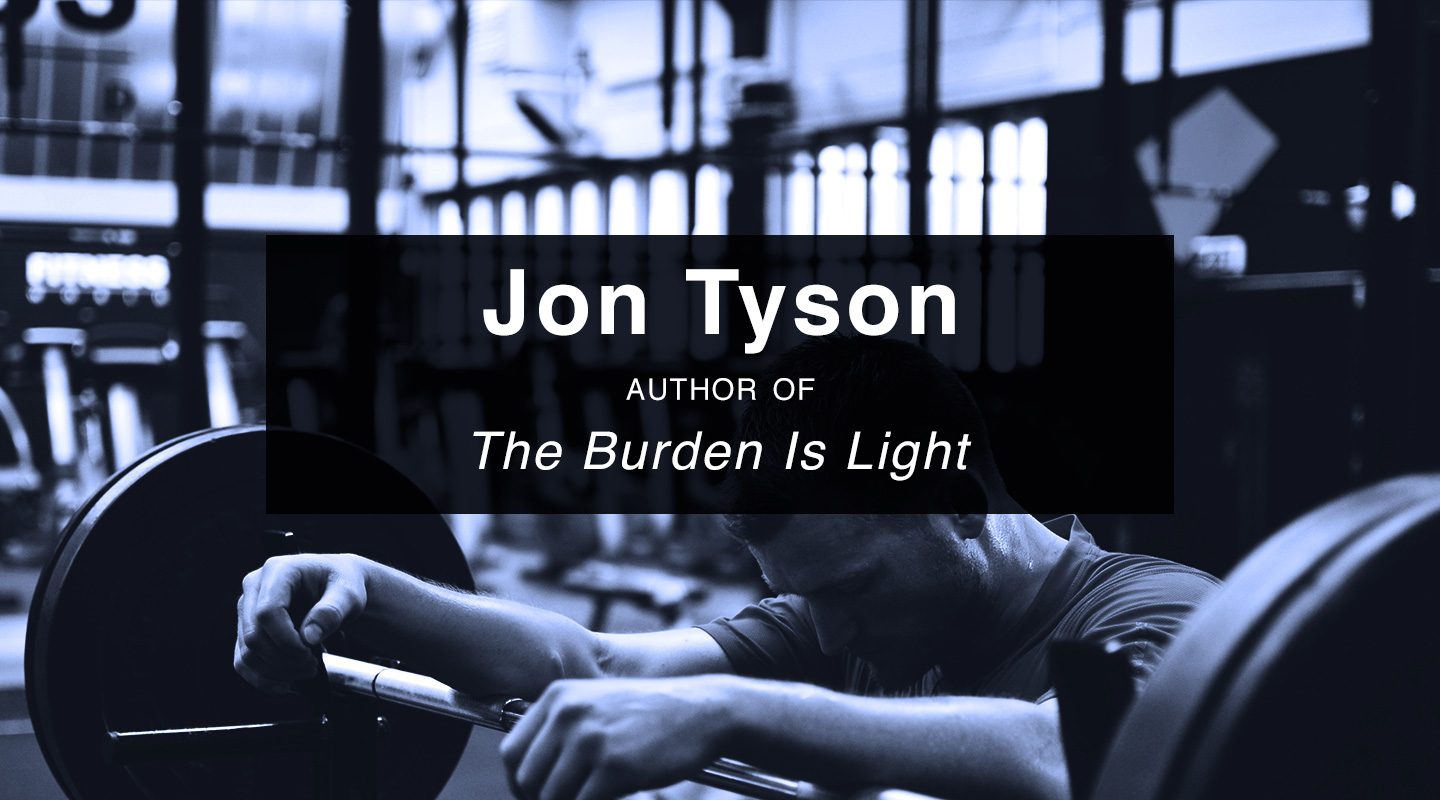 The Burden Is Light – Jon Tyson