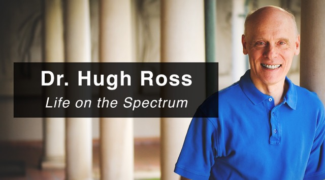 Life on the Spectrum – Dr. Hugh Ross