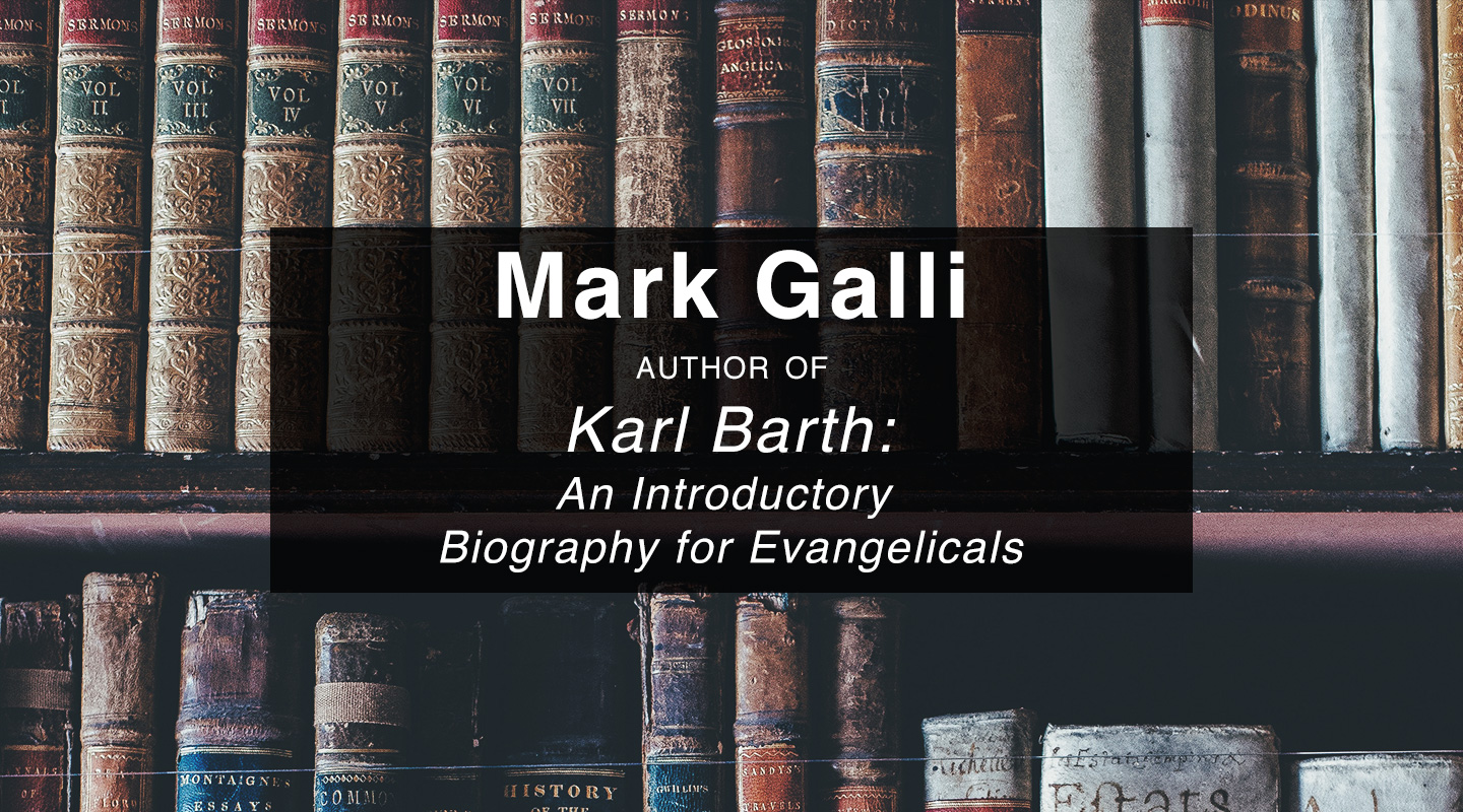 Intro to Karl Barth – Mark Galli