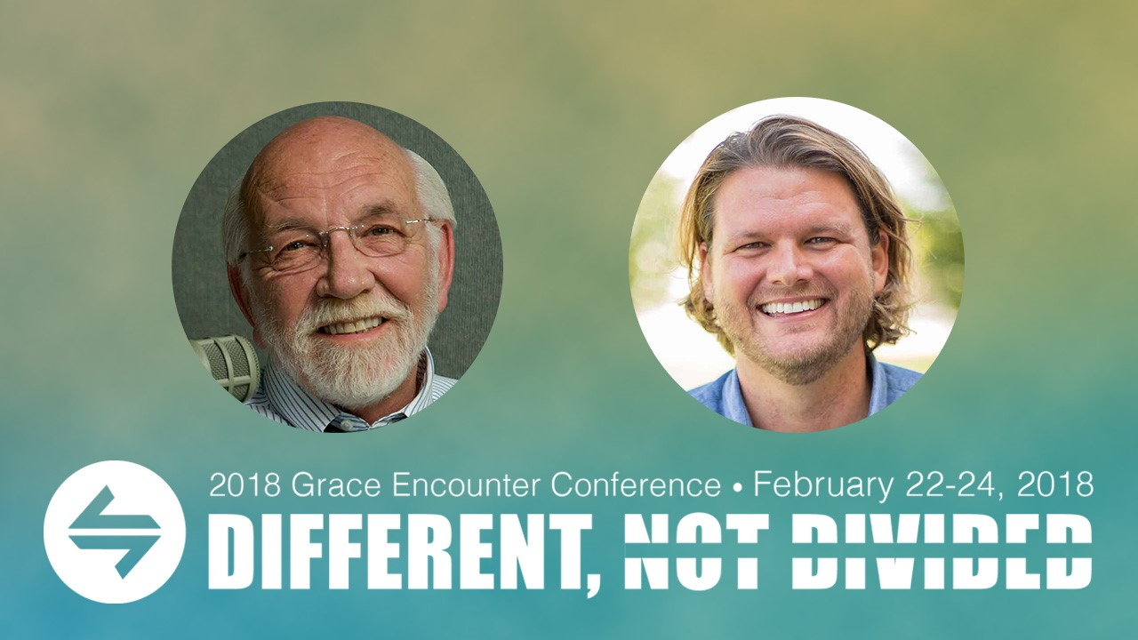 Grace Encounter 2018 – Steve Brown & Zach Van Dyke