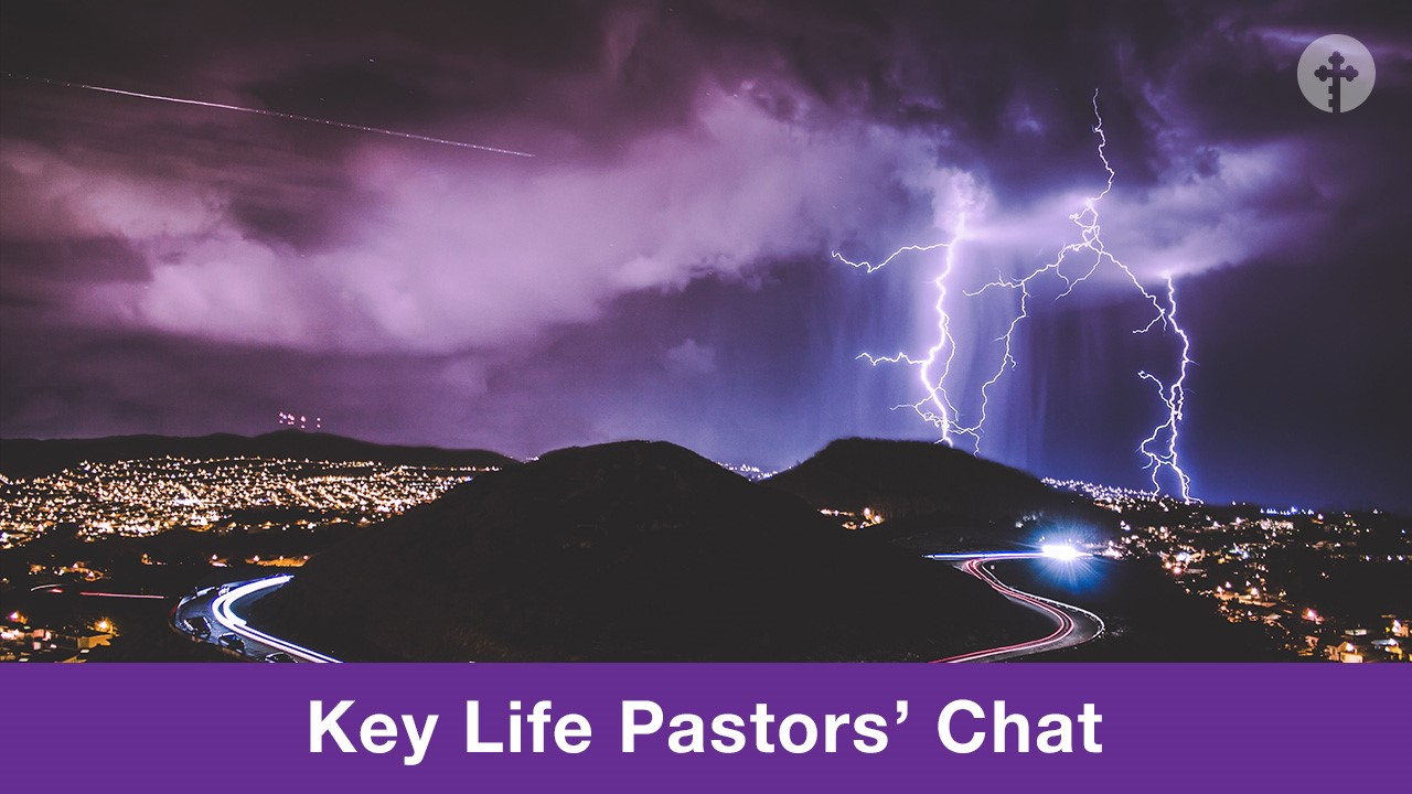 Key Life Pastors' Chat – Surviving Ministry