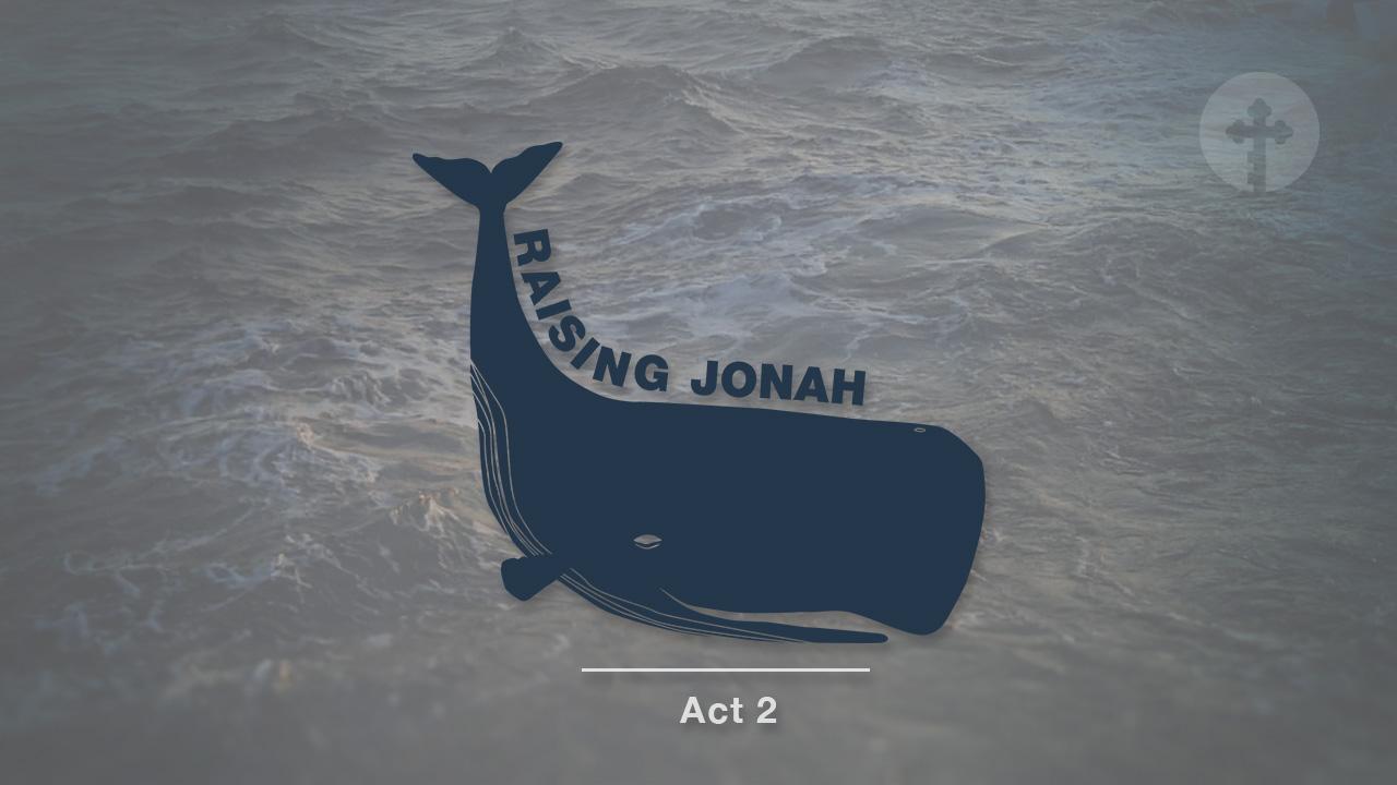 Raising Jonah – Act 2