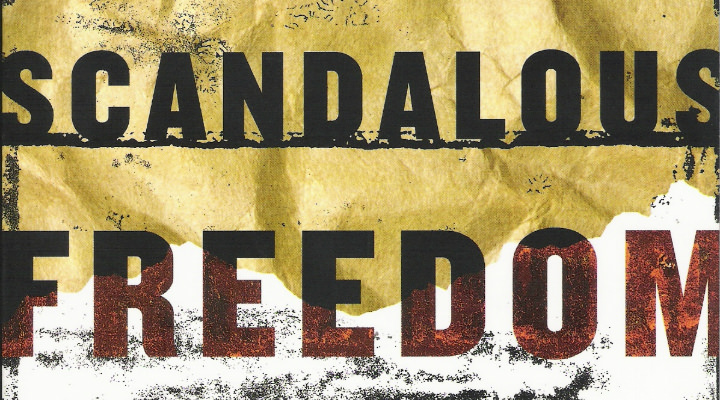 Scandalous Freedom Audio Series