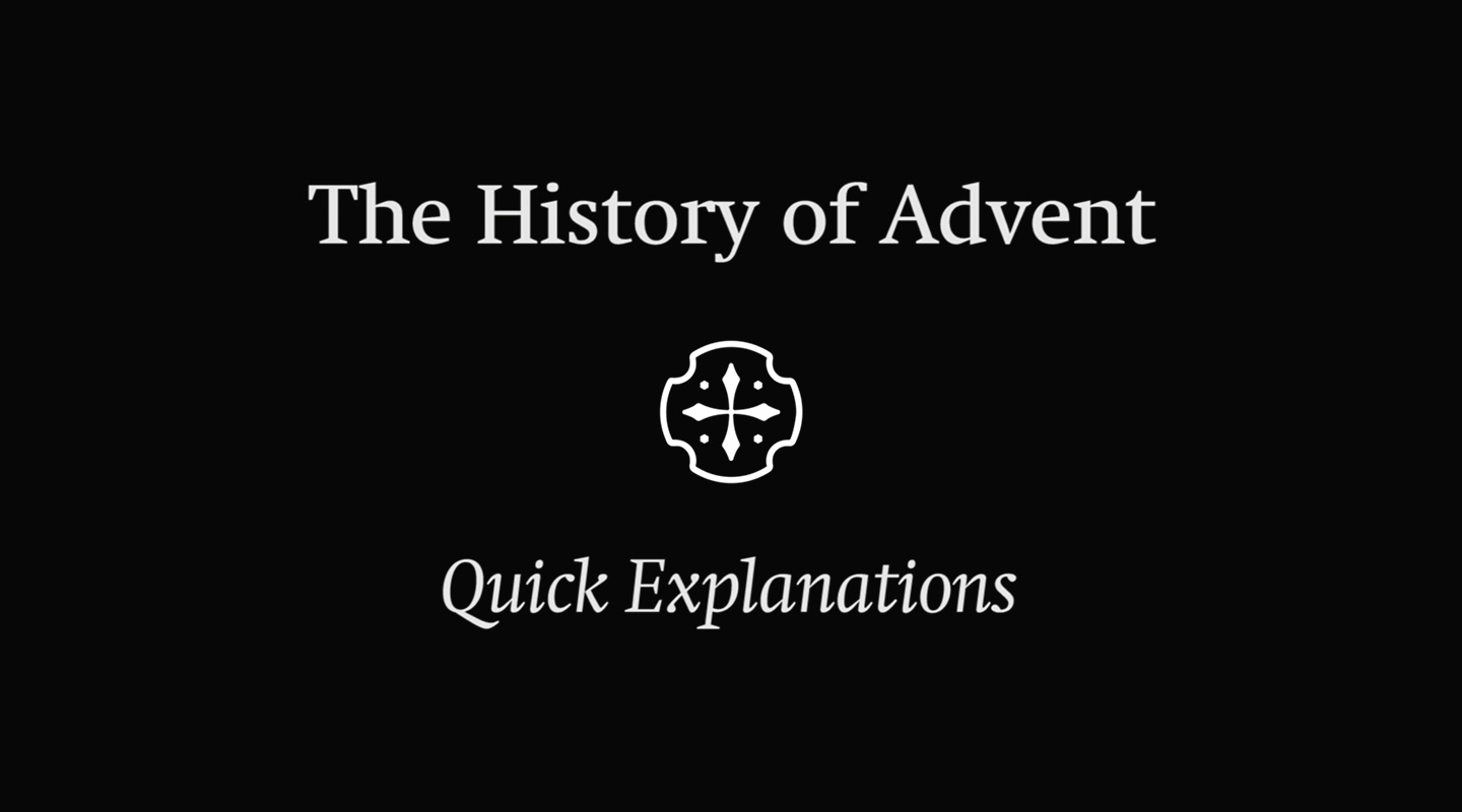 The History of Advent – Quick Explanation