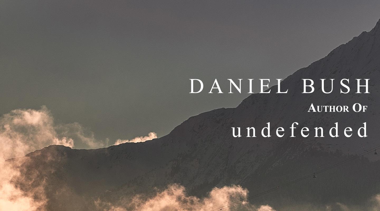 Undefended – Daniel Bush