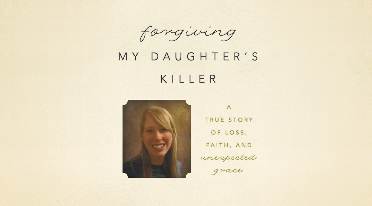 Forgiving My Daughter's Killer – Kate Grosmaire