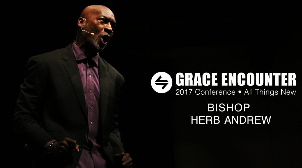 Grace Encounter 2017 – We Are God's Children – Bishop Herb Andrew