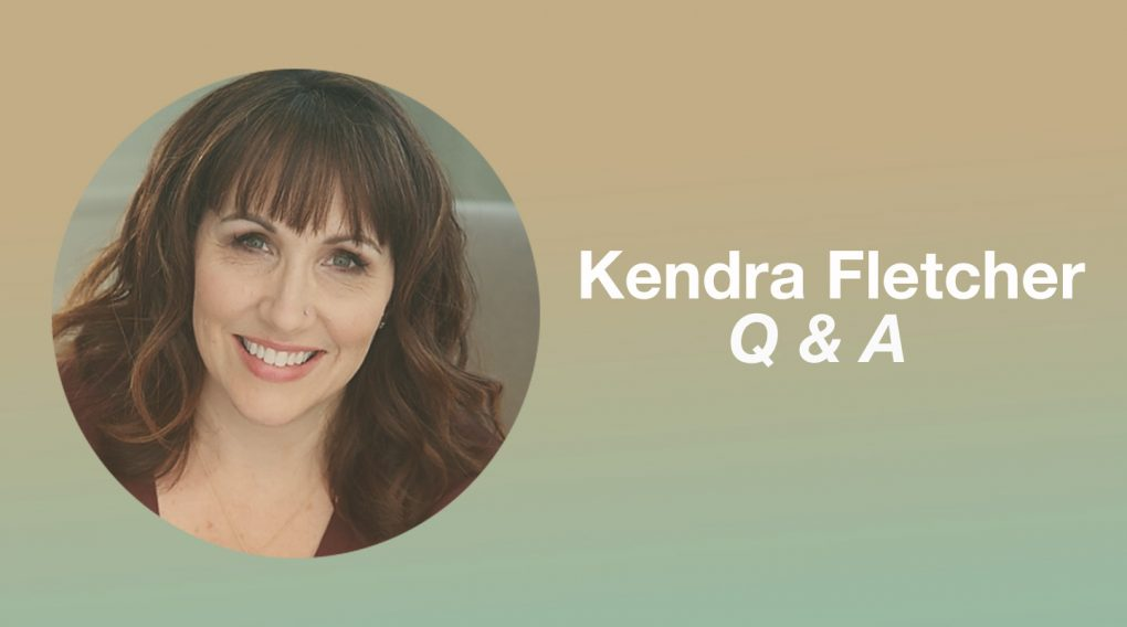 Q & A with Kendra Fletcher