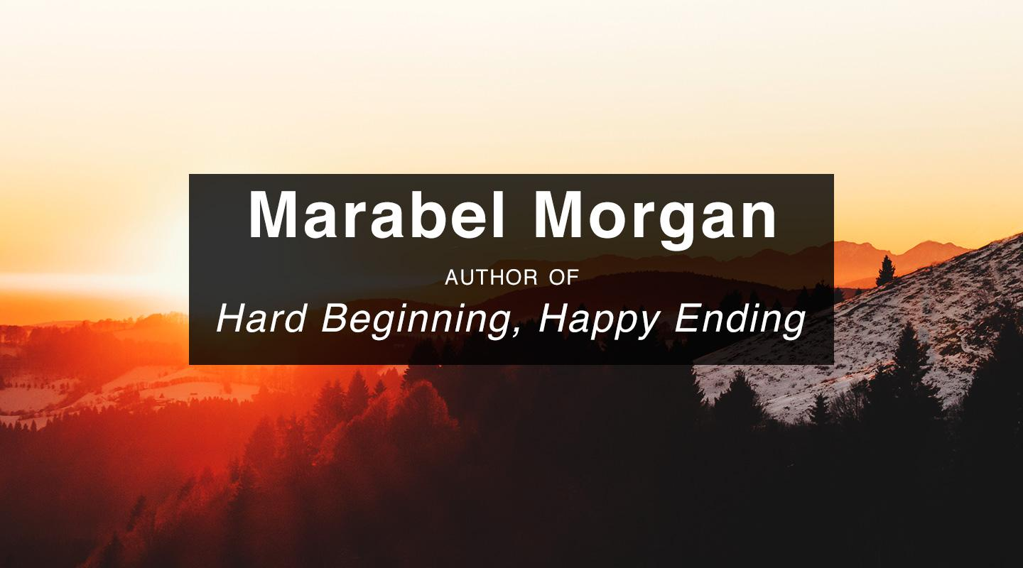 Hard Beginning, Happy Ending – Marabel Morgan