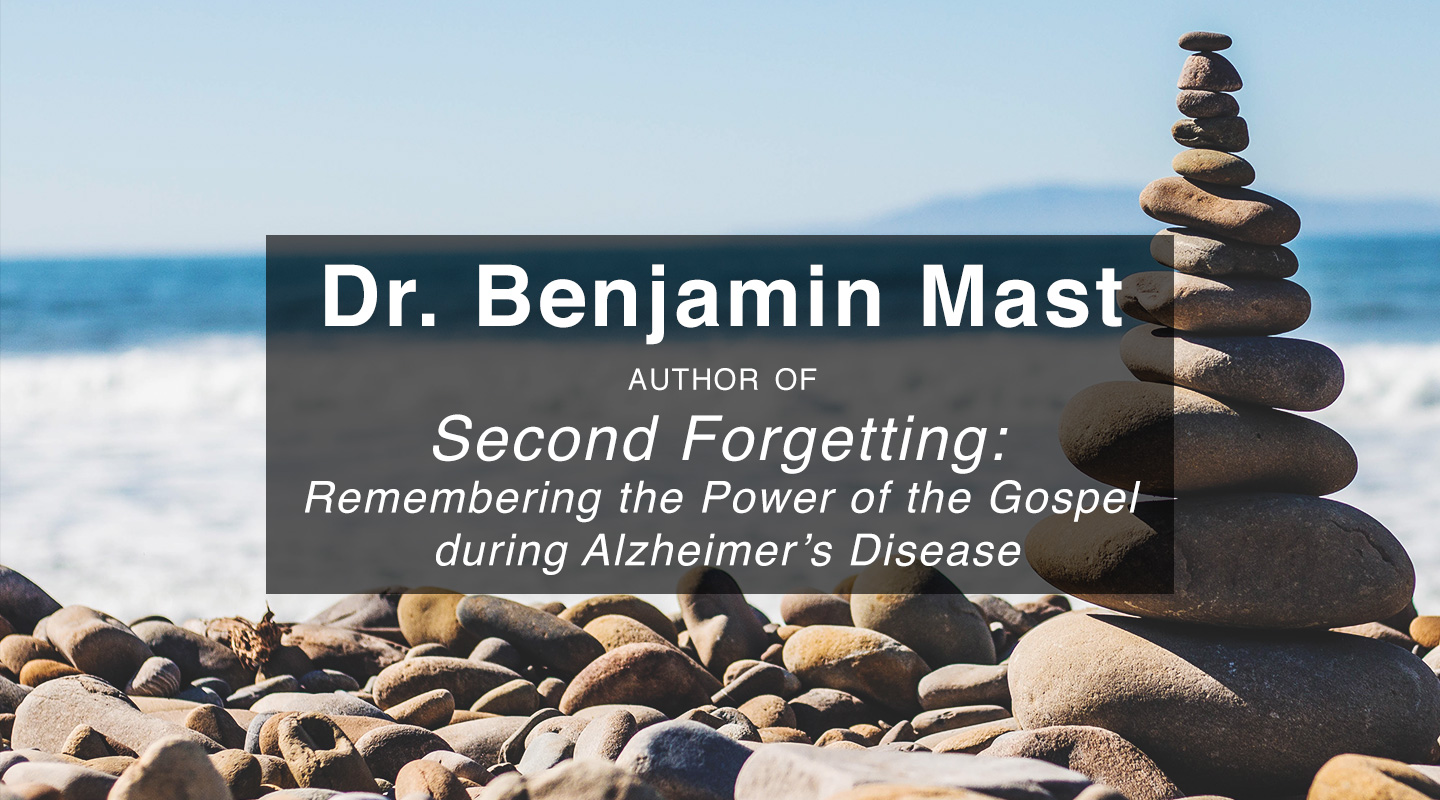 Second Forgetting – Dr. Benjamin Mast