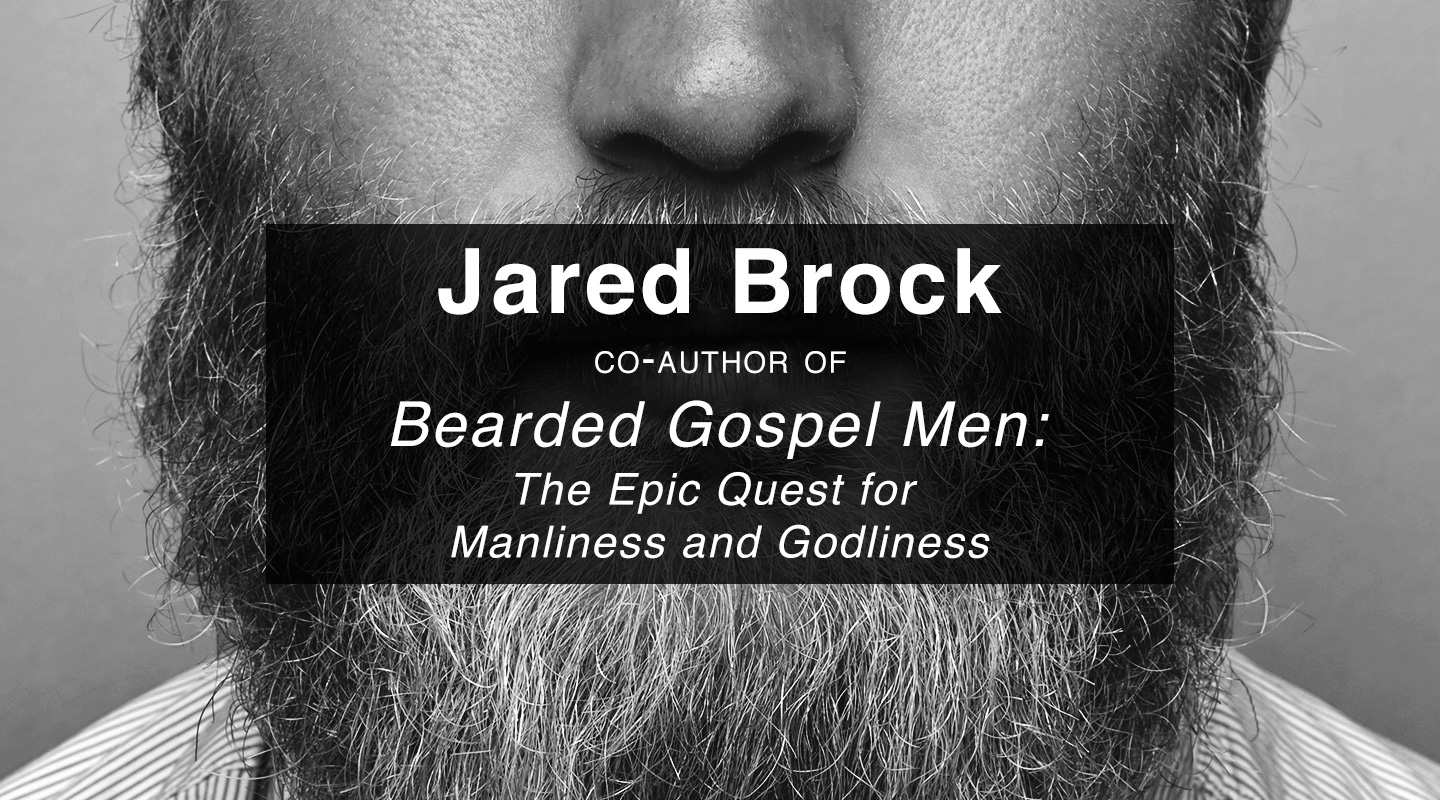 Bearded Gospel Men – Jared Brock
