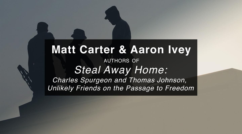 Steal Away Home – Matt Carter & Aaron Ivey