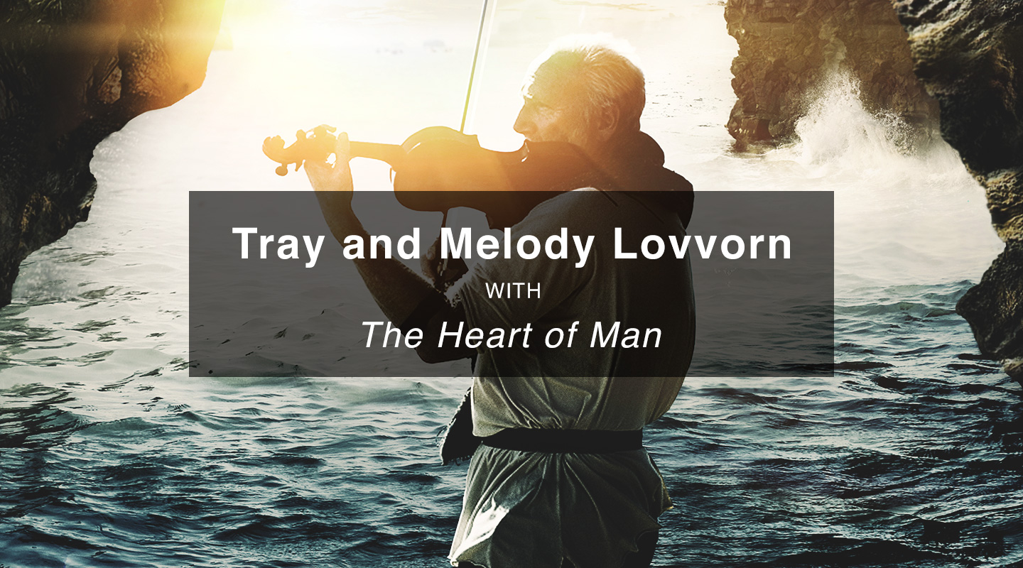 The Heart of Man – Tray & Melody Lovvorn