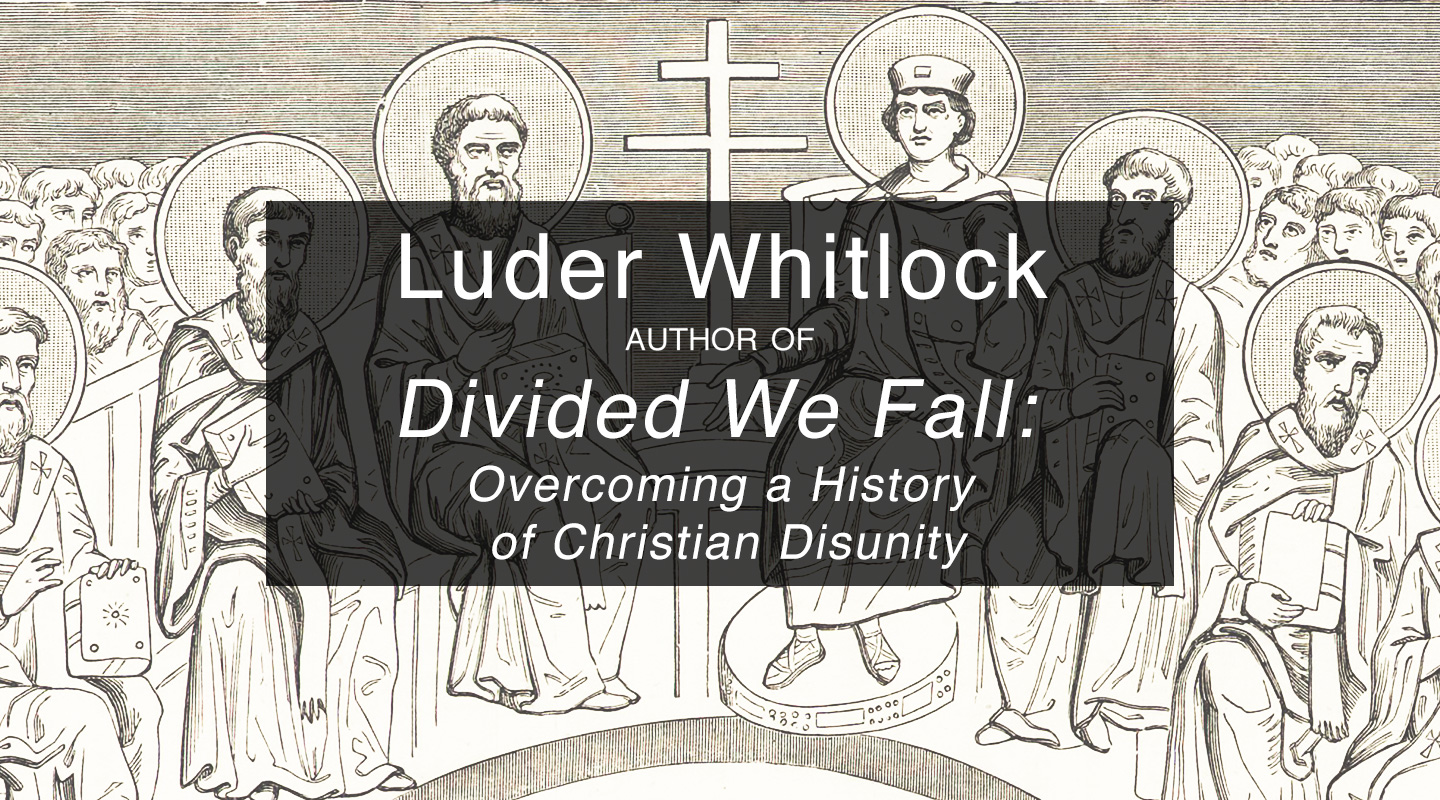 Divided We Fall – Dr. Luder Whitlock