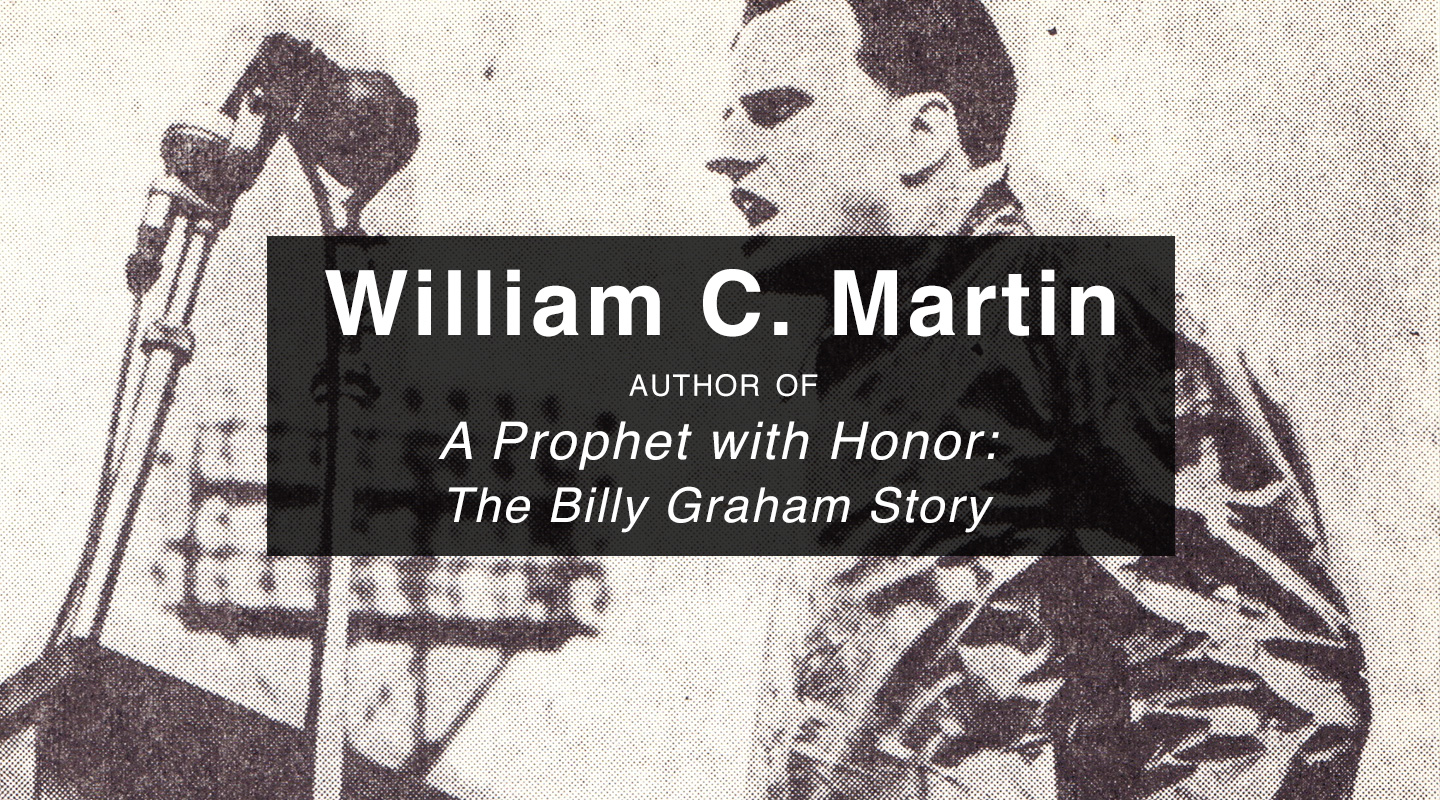 Honoring Billy Graham – William Martin