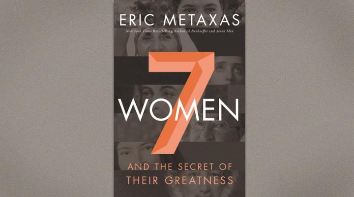 Seven Women – Eric Metaxas