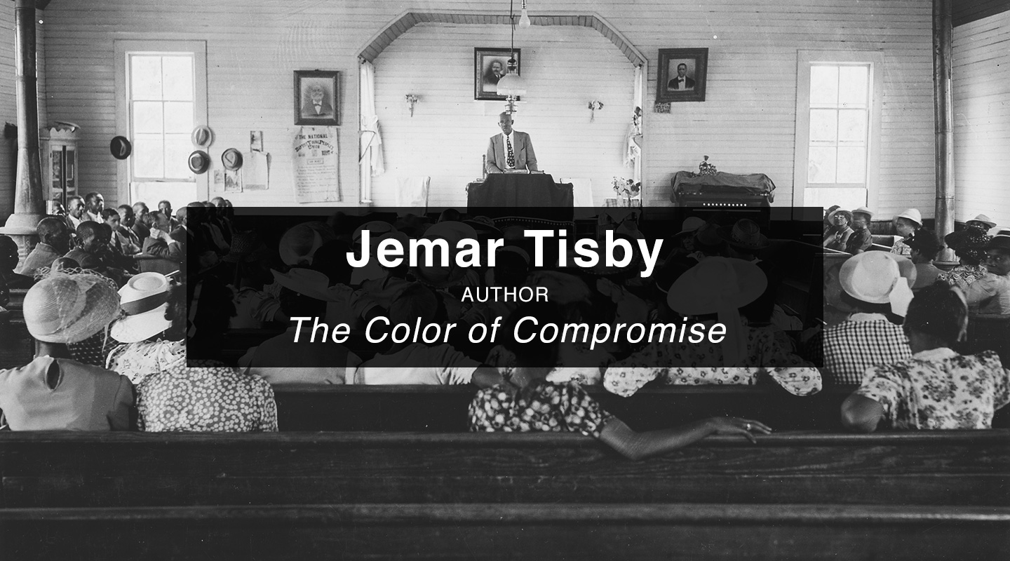 Jemar Tisby – The Color of Compromise