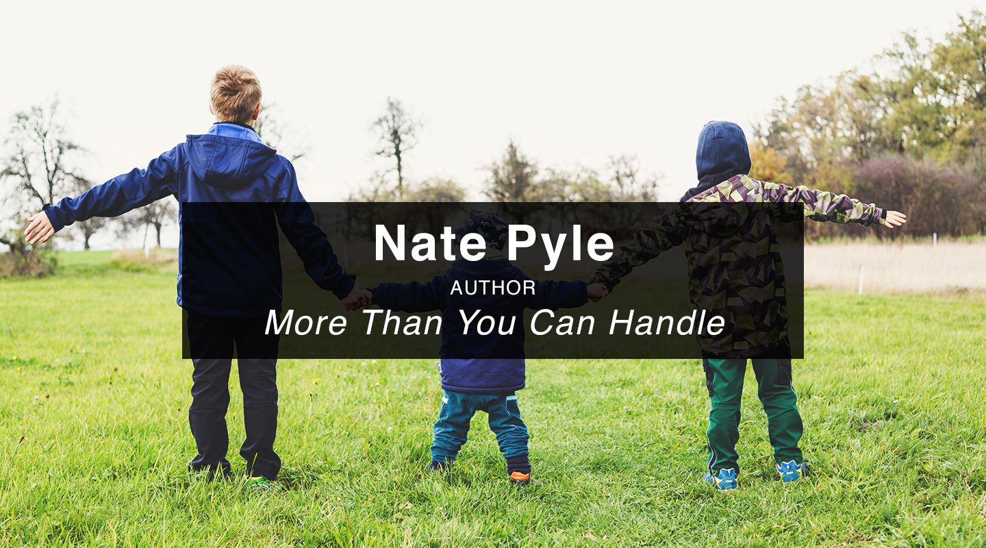 Nate Pyle – More Than You Can Handle