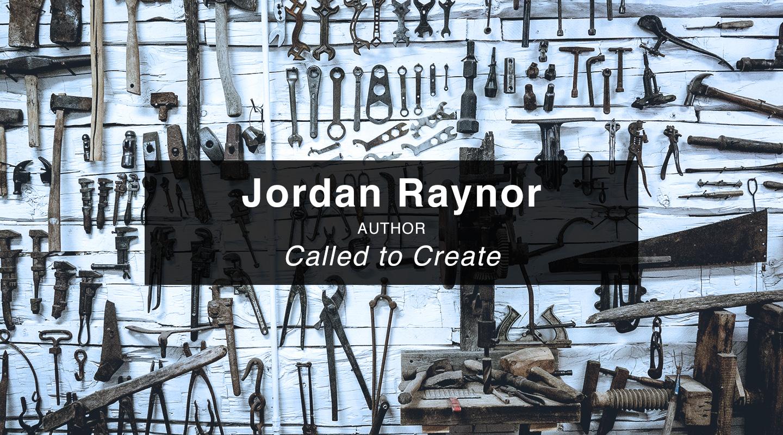 Jordan Raynor – Called to Create
