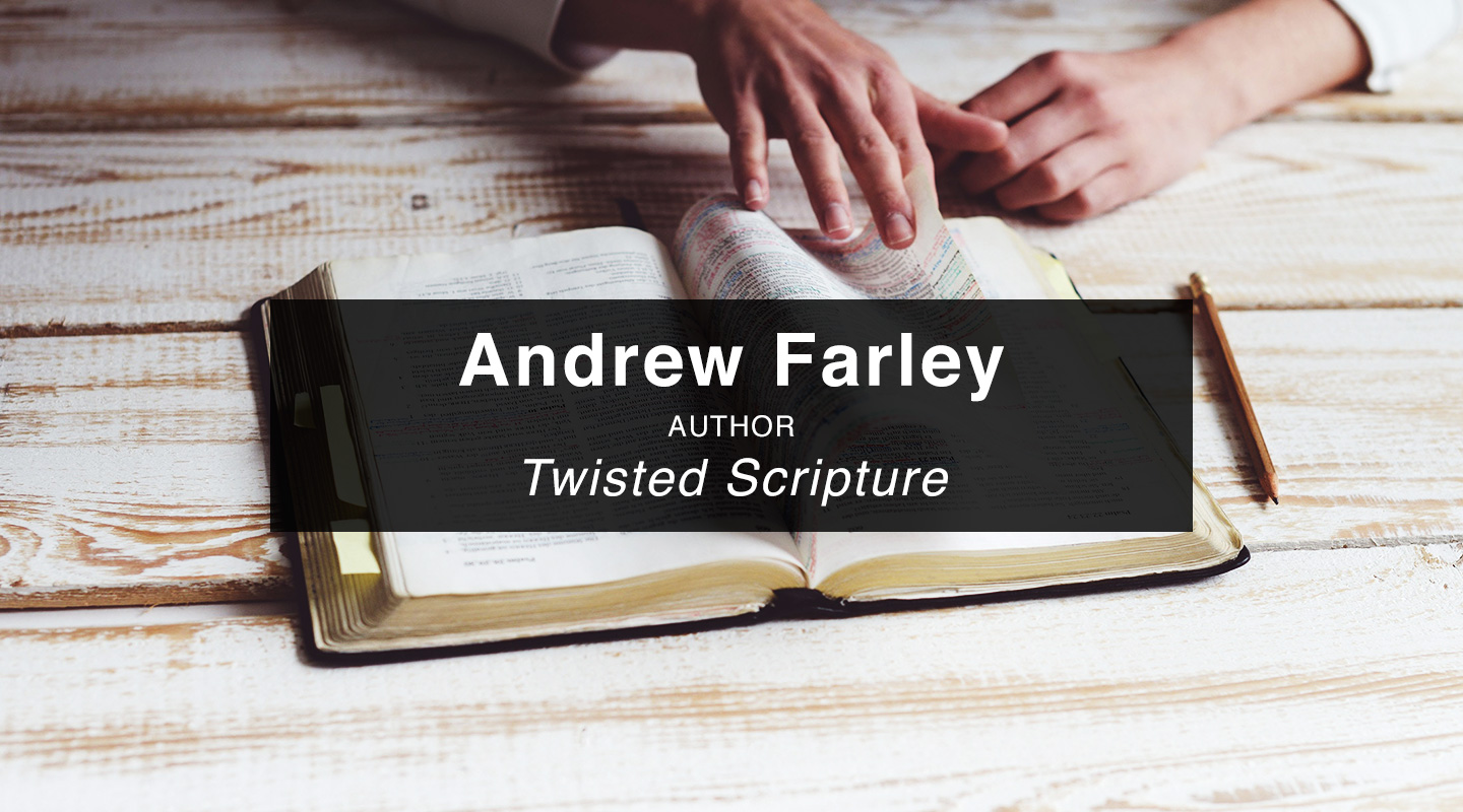 Andrew Farley – Twisted Scripture (Re-Air)