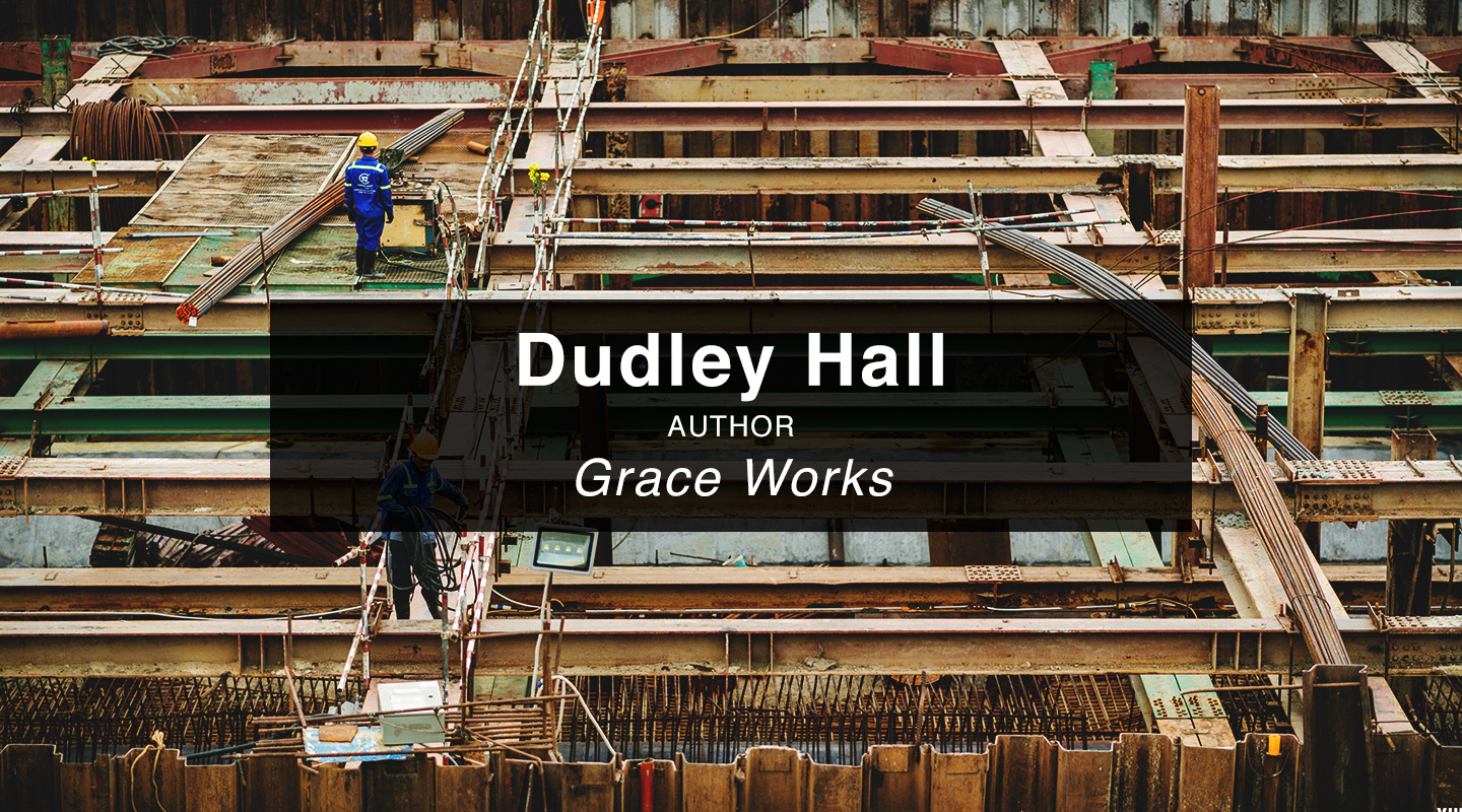 Dudley Hall – Grace Works