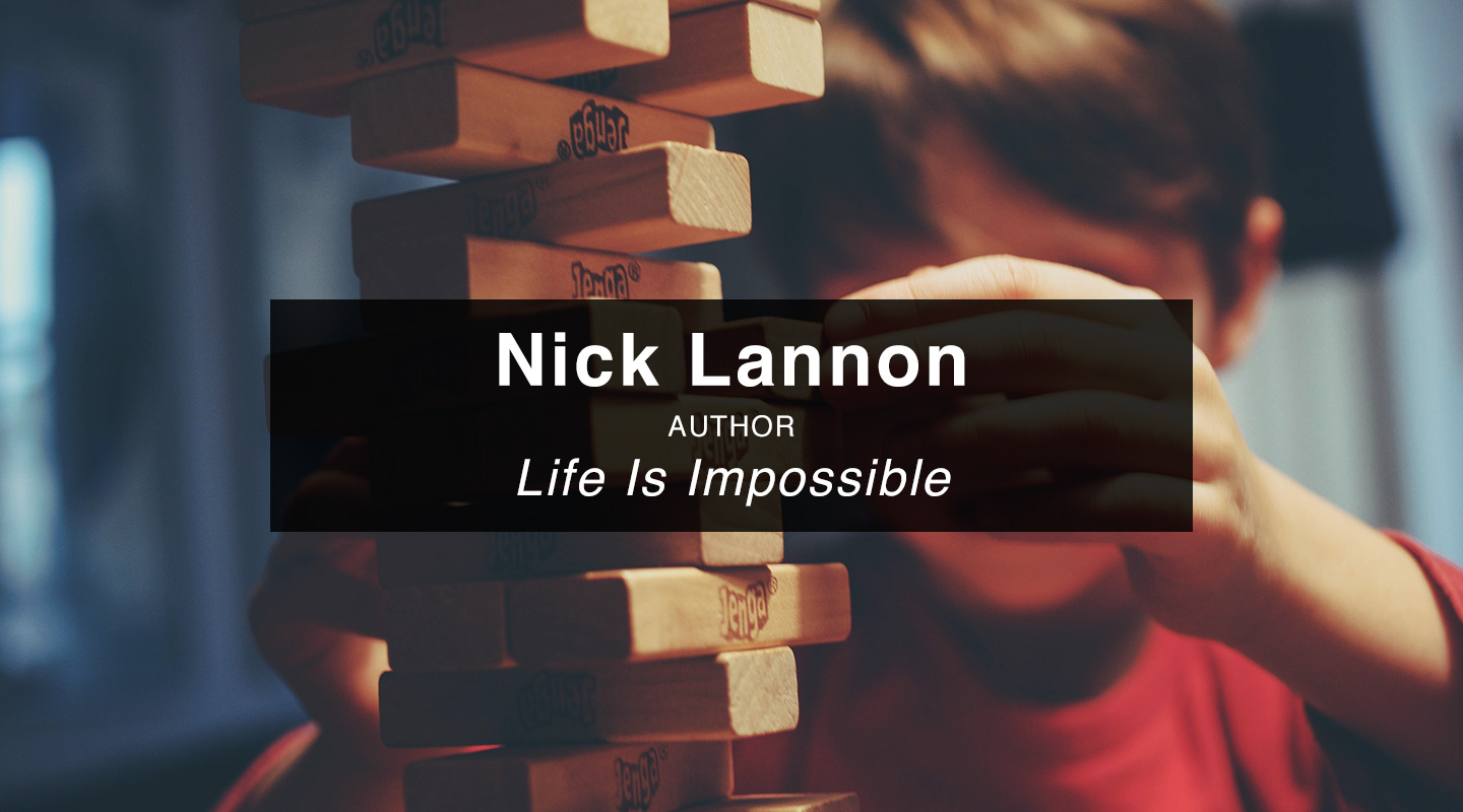 Nick Lannon – Life is Impossible