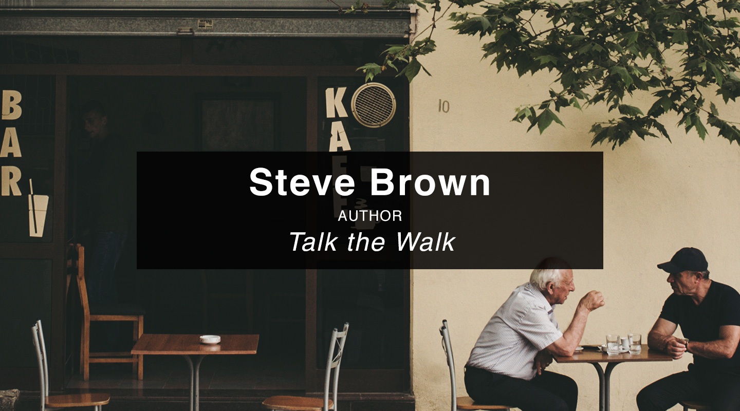 Steve Brown – Talk the Walk
