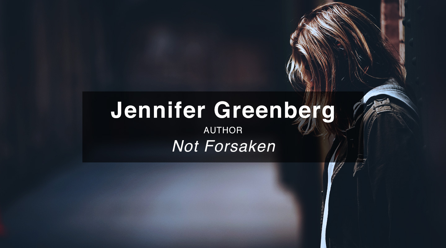 Jennifer Greenberg | Not Forsaken