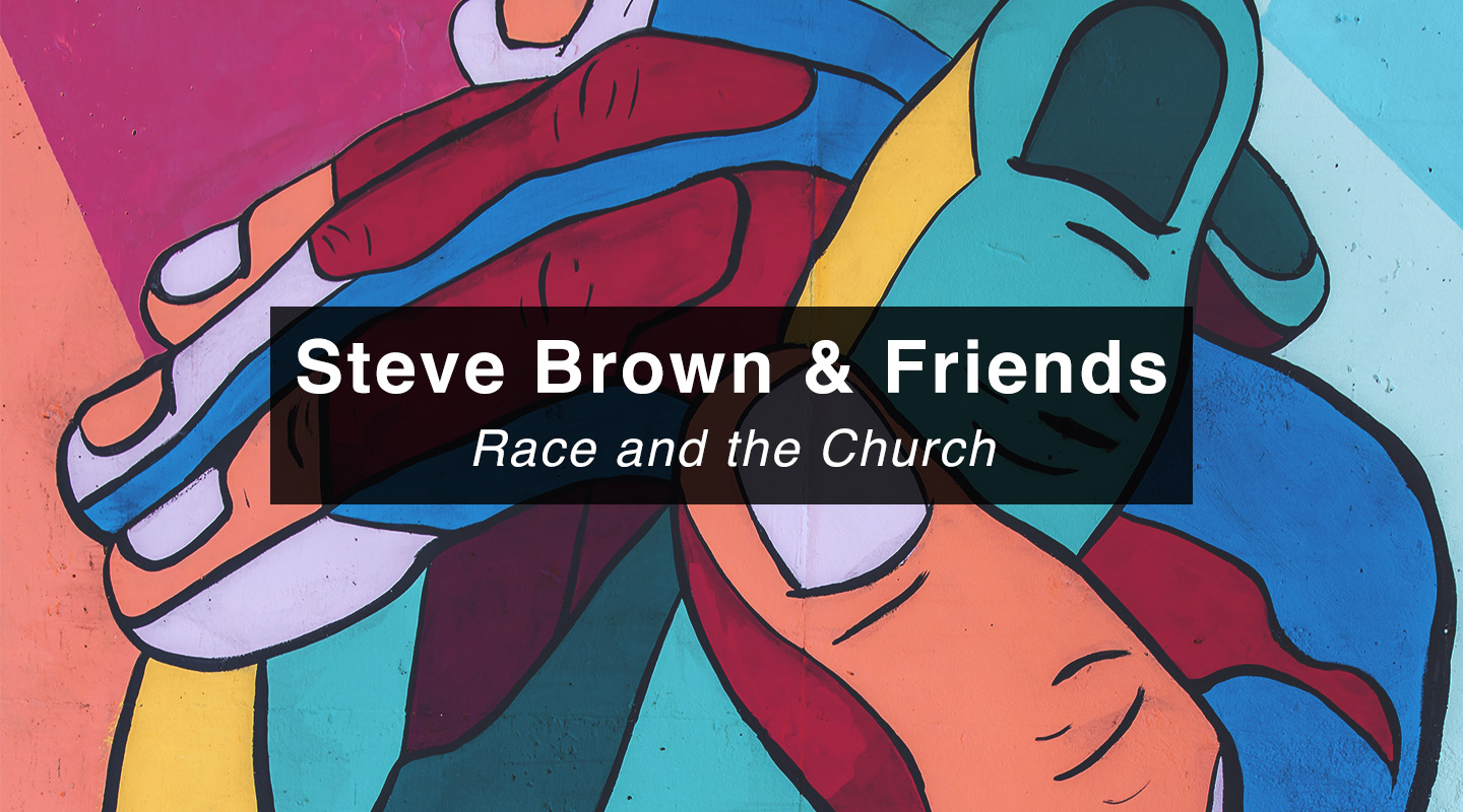 Steve Brown, Etc. – Race and the Church (Re-air)