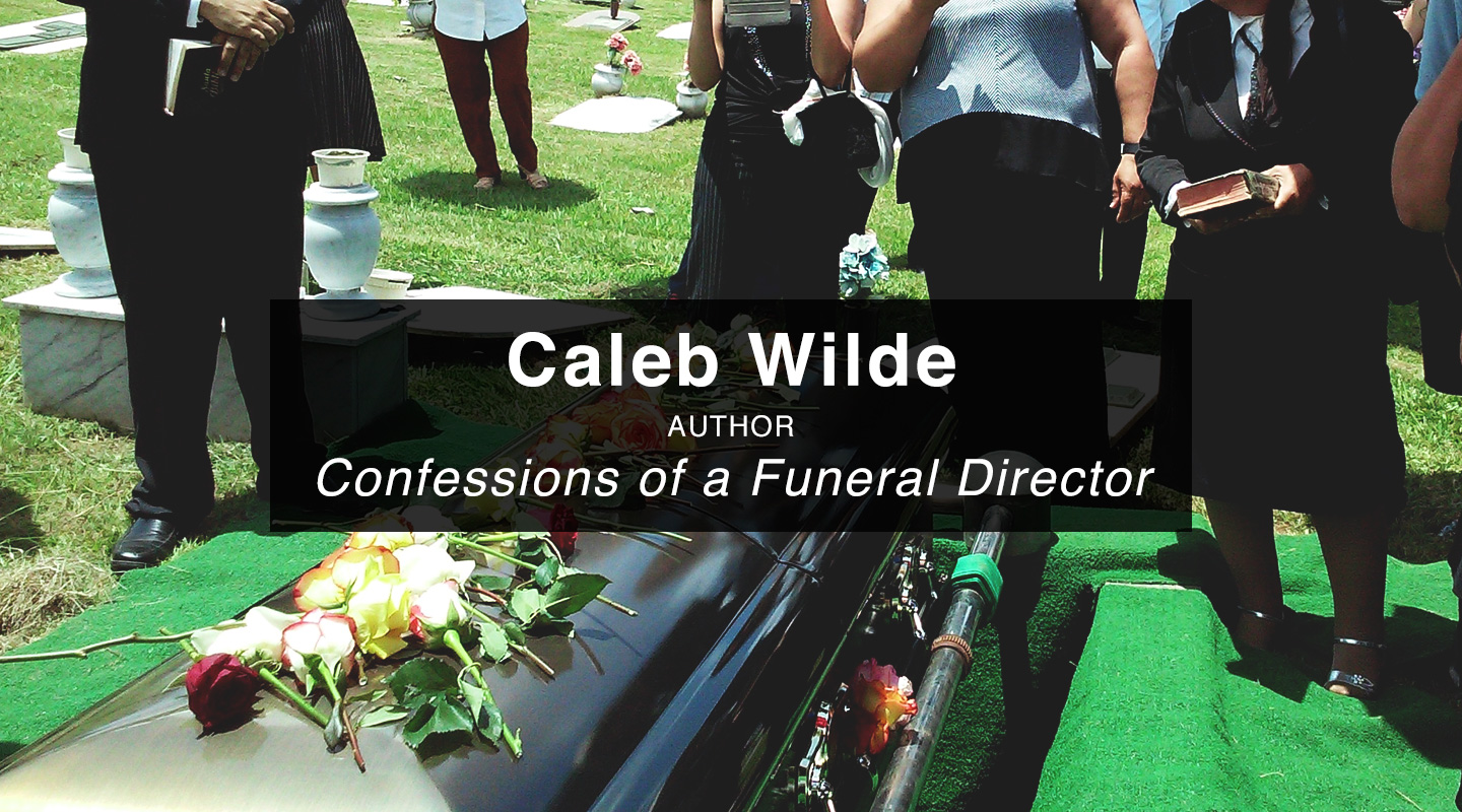 Caleb Wilde – Confessions of a Funeral Director
