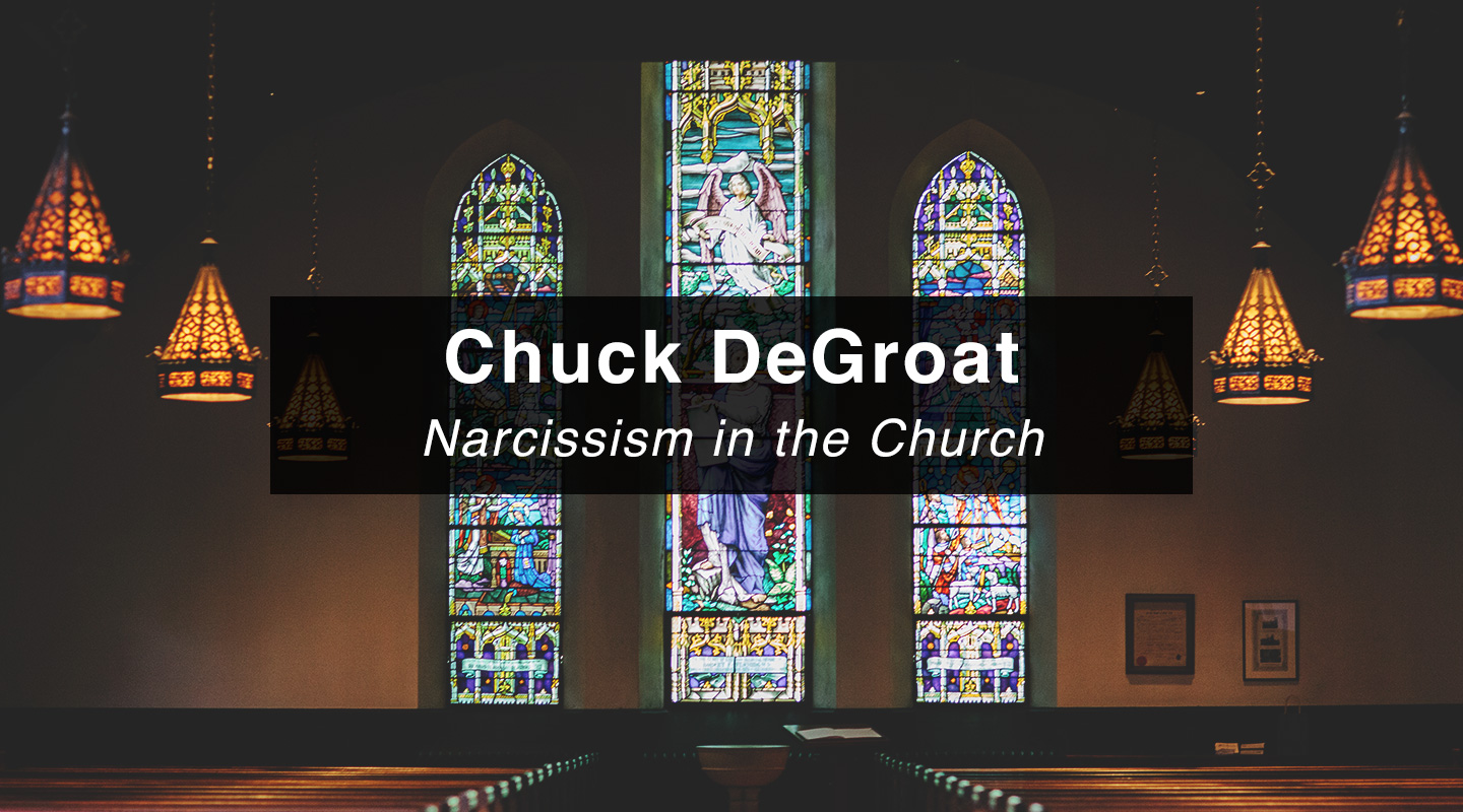Chuck DeGroat – Narcissism in the Church