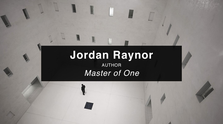 Jordan Raynor | Master of One