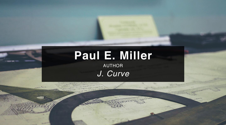 Paul Miller – J-Curve