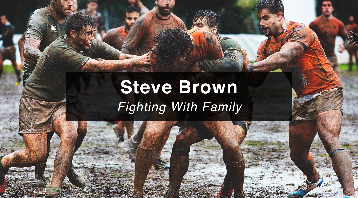 Steve Brown – Fighting With Family