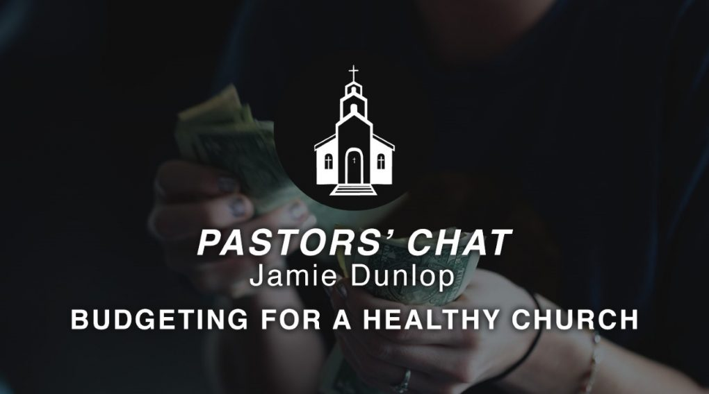 Key Life Pastors' Chat – Budgeting For a Healthy Church