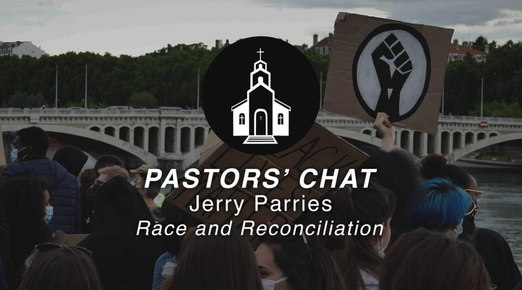 Jerry Parries | Race and Reconciliation | Pastors' Chat
