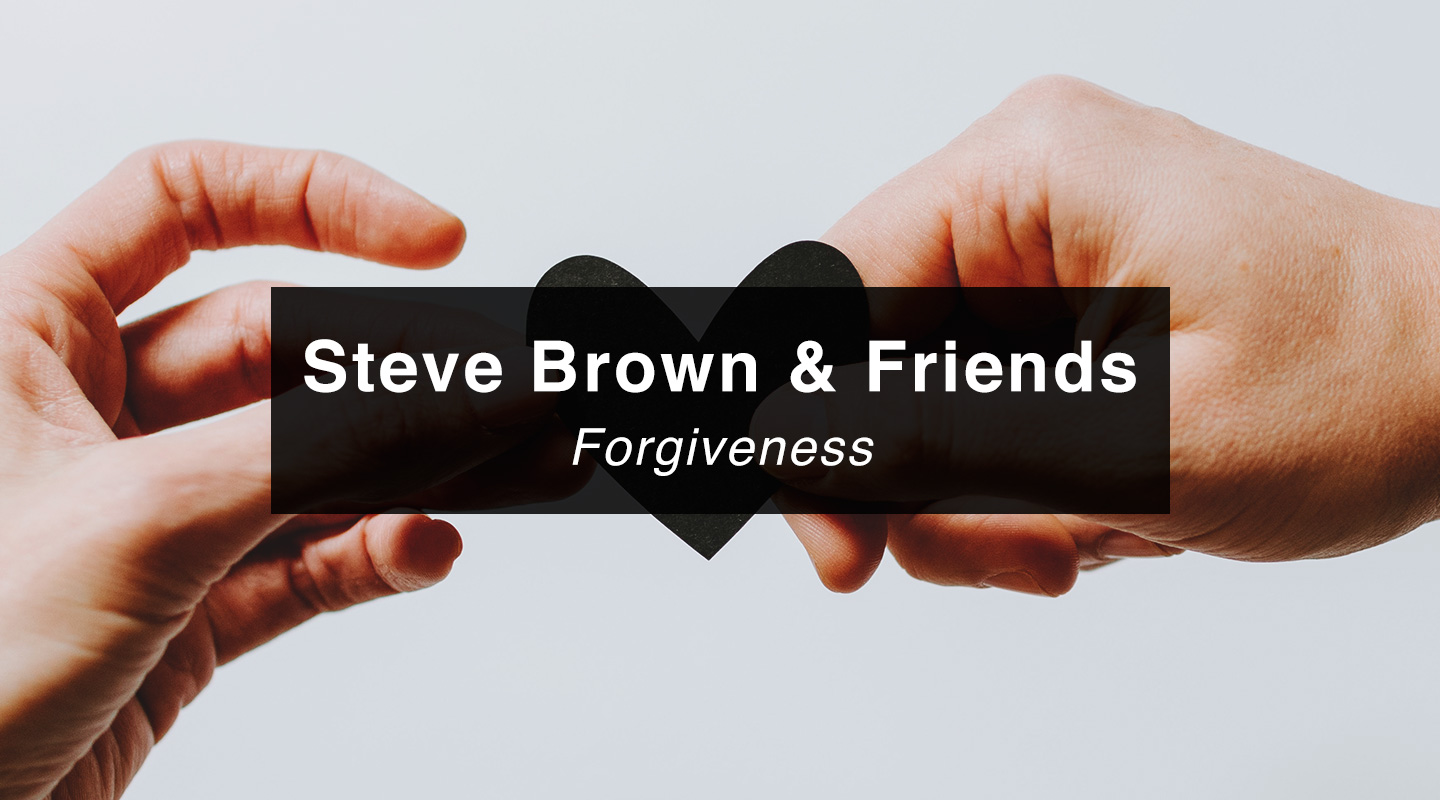 Steve Brown Etc. – Forgiveness (Re-air)