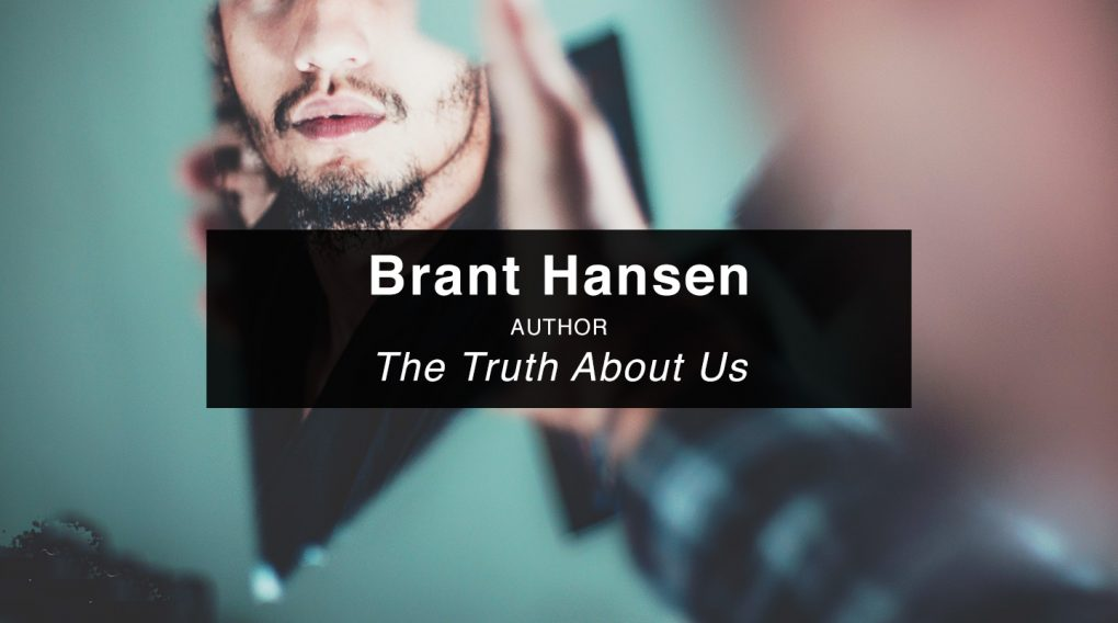 Brant Hansen | The Truth About Us (Re-air)