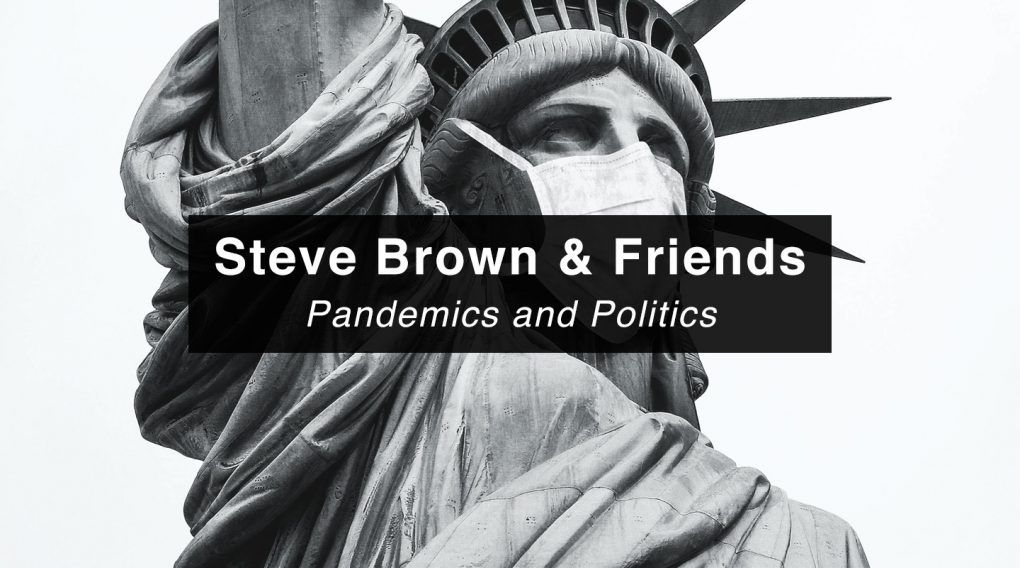 Steve Brown Etc. | Pandemics and Politics