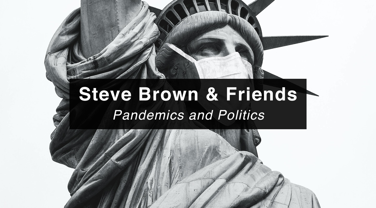 Steve Brown, Etc. | Pandemics and Politics